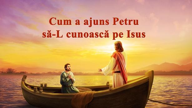 Cum a ajuns Petru să-L cunoască pe Isus