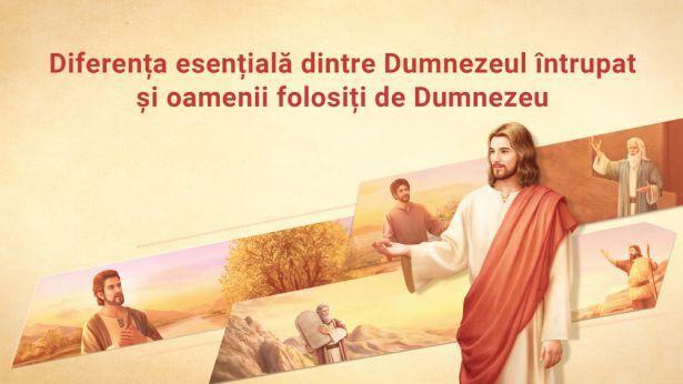 Diferența esențială dintre Dumnezeul întrupat și oamenii folosiți de Dumnezeu