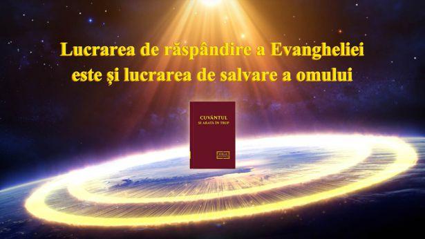 Lucrarea de răspândire a Evangheliei este și lucrarea de mântuire a omului