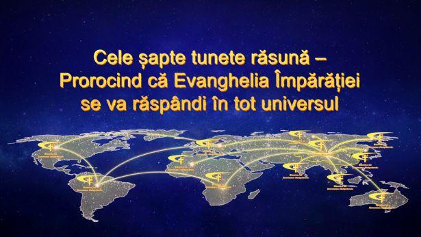 Cele șapte tunete răsună – Prorocind că Evanghelia Împărăției se va răspândi în tot universul