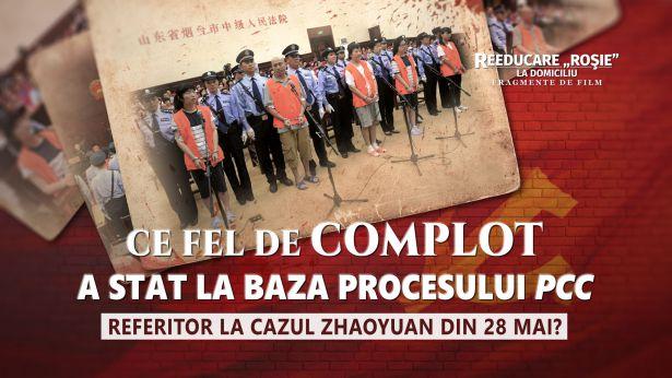 Ce fel de complot a stat la baza procesului Partidului Comunist Chinez referitor la cazul Zhaoyuan din 28 mai?